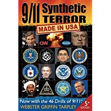 9/11 Synthetic Terror: Made in USA by Webster Griffin Tarpley (2011-09-11)