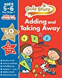 Gold Stars Adding and Taking Away KS1 5-6 (Gold Stars Ks1 Workbooks)