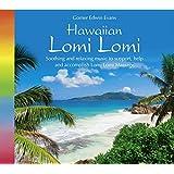 Hawaiian Lomi Lomi-Massage (2119), Musik aus Hawaii, Hawaiianische Musik, Entspannungsmusik zur Unterstützung hawaiianischen Lomi-Lomi-Massage, CD Massage, CD für Lomi-Lomi-Massage
