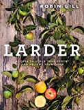 Larder: From pantry to plate - delicious recipes for your table