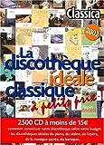 La discothèque idéale classique à petits prix ! Classica 2002
