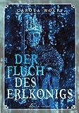 Buchinformationen und Rezensionen zu Der Fluch des Erlkönigs von Carola Wolff