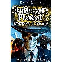 By Derek Landy - Kingdom of the Wicked (Skulduggery Pleasant, Book 7)