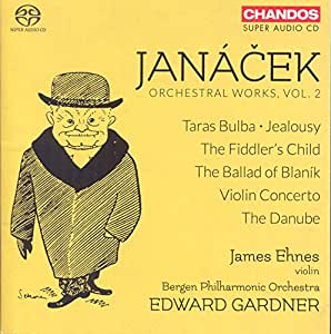 Janacek:Orchestral Works Vol. 2 [Susanna Andersson; James Ehnes; Melina Mandozzi; Bergen Philharmonic Orchestra; Edward Gardner] [CHANDOS: CHSA 5156]