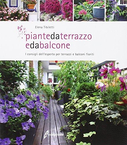 Piante da terrazzo e da balcone. i consigli dell'esperto per terrazzi e balconi fioriti