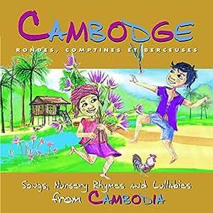 Cambodge: Rondes, Comptines Et Berceuses