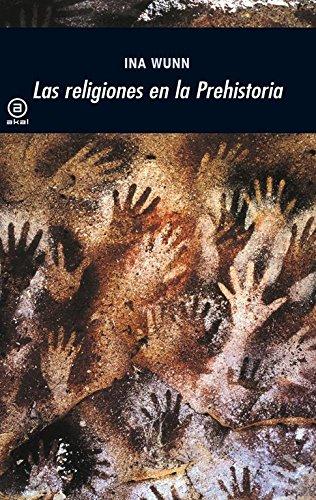 Las religiones en la Prehistoria (Universitaria) por Ina Wunn