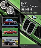 BMW Classic Coupes, 1965-1989: 2000C and CS, E9 and E24 (Crowood Autoclassics)