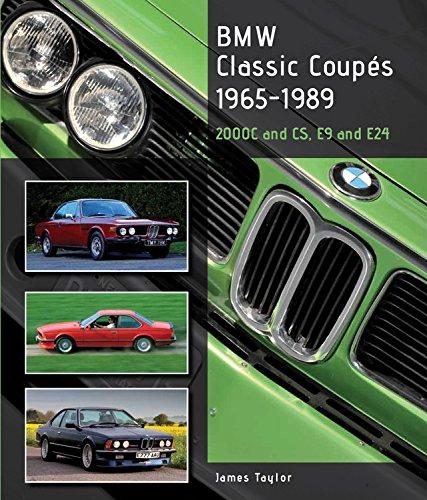 Preisvergleich Produktbild BMW Classic Coupes, 1965-1989: 2000C and CS, E9 and E24 (Crowood Autoclassics)