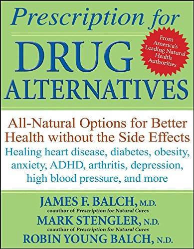 [Prescription for Drug Alternatives: All-natural Options for Better Health without the Side Effects] (By: James F. Balch) [published: September, 2008]