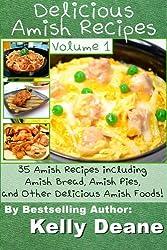 Delicious Amish Recipes:  35 Amish Recipes including  Amish Bread, Amish Pies, and Other Delicious Amish Foods! (English Edition)