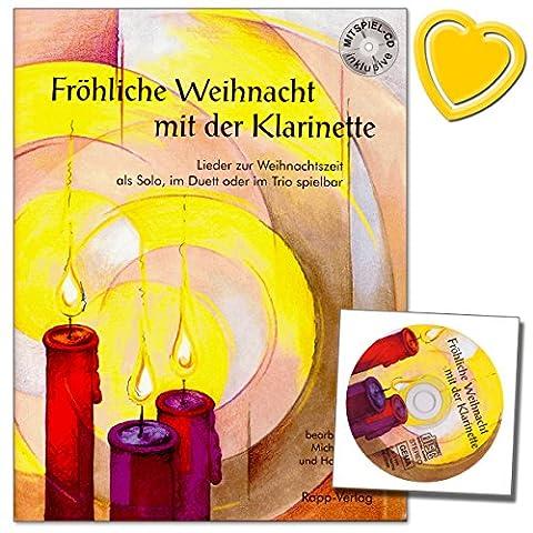 Fröhliche Weihnacht mit der Klarinette - Lieder zur Weihnachtszeit für den Anfänger - Spielpartitur für 1-3 Klarinette mit CD und bunter herzförmiger Notenklammer