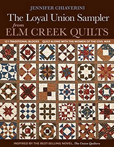 The Loyal Union Sampler from Elm Creek Quilts: 121 Traditional Blocks - Quilt Along With the Women of the Civil War