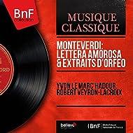 Monteverdi: Lettera amorosa & Extraits d'Orfeo (Mono Version)