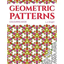 Geometric Patterns Colouring Book: 50 Unique Pattern Designs