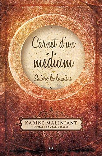 Carnet d'un médium: Suivre la lumière par Karine Malenfant
