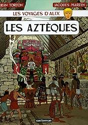 Les voyages d'Alix : Les Aztèques