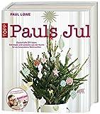 Pauls Jul: Zauberhafte DIY-Ideen, Dekotipps und Leckeres aus der Küche für ein besonderes Weihnachten