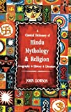 A Classical Dictionary of Hindu Mythology and Religion,geography,history,and literature