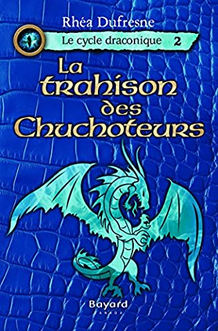 Le Cycle Draconique V 02 les Trahisons des Chuchoteurs