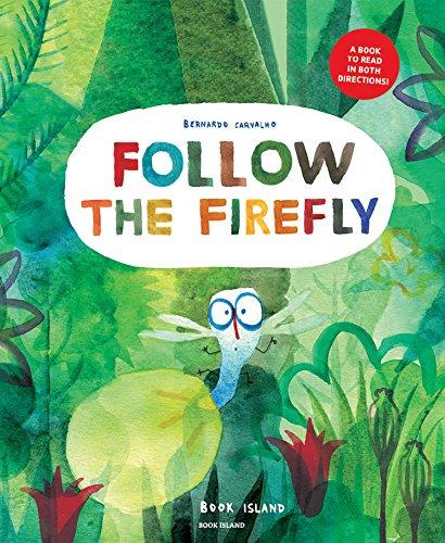 Follow the Firefly / Run, Rabbit, Run! por Bernardo Carvalho