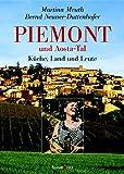 Piemont und Aosta-Tal: Küche, Land und Leute - Martina Meuth, Bernd Neuner-Duttenhofer
