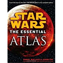 Star Wars: The Essential Atlas by Daniel Wallace (2009-08-18)