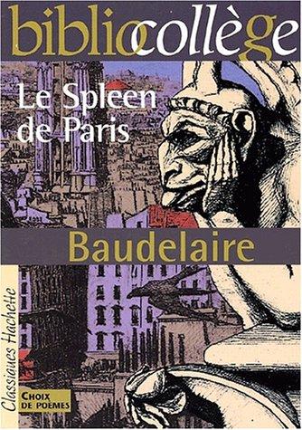 Le Spleen de Paris - Petits Poèmes en prose - Baudelaire par Charles Baudelaire