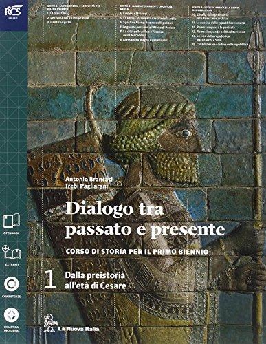 Dialogo fra passato e presente. Con atlante. Per le Scuole superiori. Con espansione online: Dialogo tra passato e presente: 1