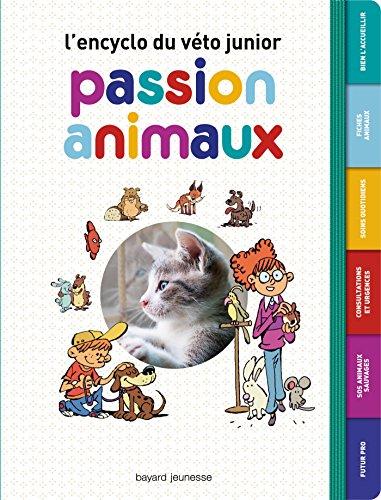 Passion animaux : L'encyclo du véto junior par Nathalie Tordjman