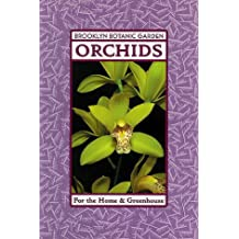 Orchids for the Home and Greenhouse