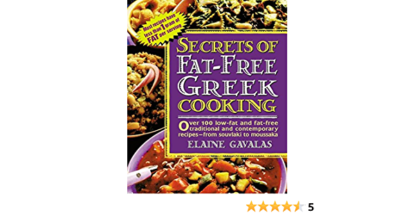 Secrets Of Fat Free Greek Cooking Over 100 Low Fat And Fat Free Traditional And Contemporary Recipes Secrets Of Fat Free Cooking Amazon De Gavalas Elaine Fremdsprachige Bucher