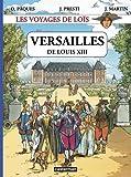 Les voyages de Loïs : Versailles de Louis XIII