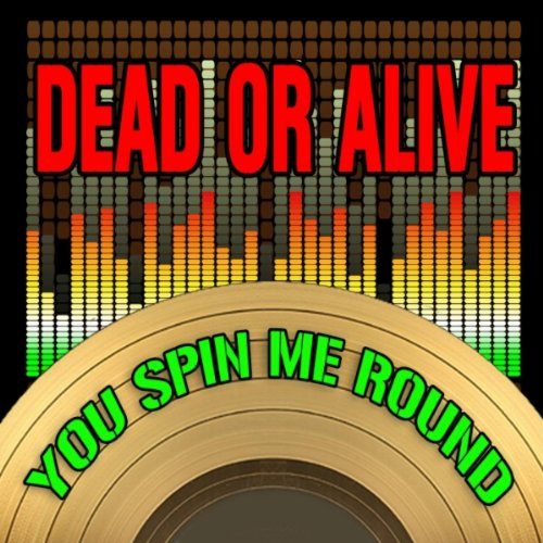 You Spin Me Round (Like A Record) (2009 Version)