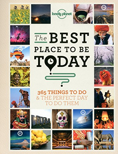 The Best Place to be Today: 365 Things to do & the Perfect Day to do Them [Lingua Inglese] di Lonely Planet