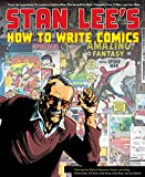 Stan Lee's How to Write Comics: From the Legendary Co-Creator of Spider-Man, the Incredible Hulk, Fantastic Four, X-Men, and Iron Man (English Edition)