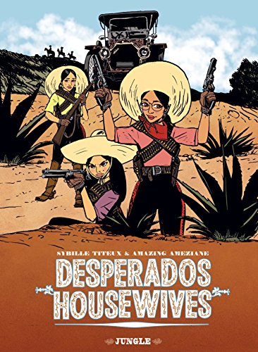 Desperado Housewives (JUNGLE COMICS) par Sybille Titeux