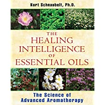 The Healing Intelligence of Essential Oils-