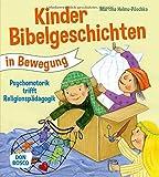 Kinderbibelgeschichten in Bewegung: Psychomotorik trifft Religionspädagogik: Angebote, Spiele und Ideen für den Kindergarten