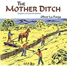 The Mother Ditch: La Acequia Madre