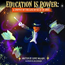 Education Is Power: A Snippet of The Life of W.E.B. Du Bois