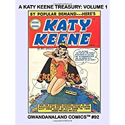 A Katy Keene Treasury: Volume 1: Gwandanaland Comics #92 -- America's Pin-Up Queen -- A Great Selection of Her Earliest Stories From Wilbur Comics & Complete Issues Katy Keene #1-5
