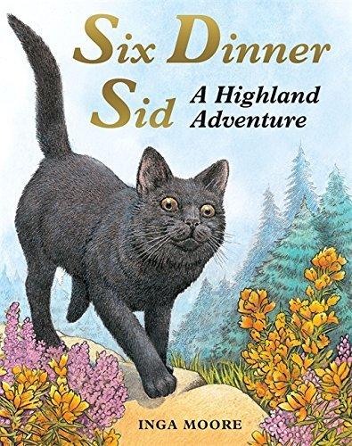 Six Dinner Sid: A Highland Adventure by Inga Moore (2-Sep-2010) Paperback