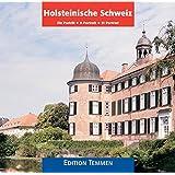 Holsteinische Schweiz: Ein Porträt