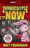 Zombocalypse Now (Chooseomatic Books Book 1)