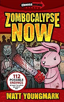 Zombocalypse Now (Chooseomatic Books Book 1) by [Youngmark, Matt]