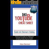 Das YouTube Cheat-Sheet: Wie man als Anfänger ein erfolgreicher YouTuber werden kann und mit seinem Hobby Geld verdient…