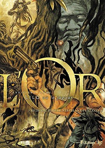 L'or [Bande dessinée] [Série] (t.03) : Lilo ou le jaguar