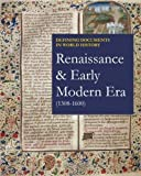 Renaissance & Early Modern Era (1308-1600) (Defining Documents in World History)