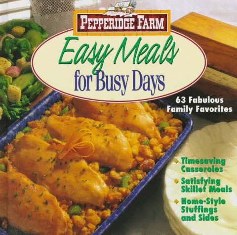 pepperidge-farm-easy-meals-for-busy-days-63-fabulous-family-favorites